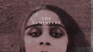 the-lumineers-ophelia-youtube-audio-stream-750x422