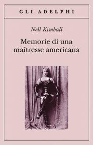 Libri per le ferie: Memorie di una maitresse americana, Nell Kimball