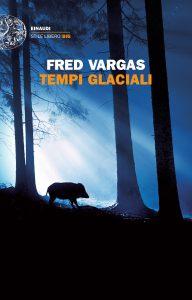 Libri per le ferie: Tempi Glaciali, Fred Vargas