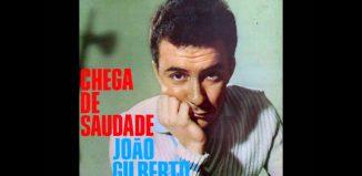 Chega De Saudade, Joao Gilberto