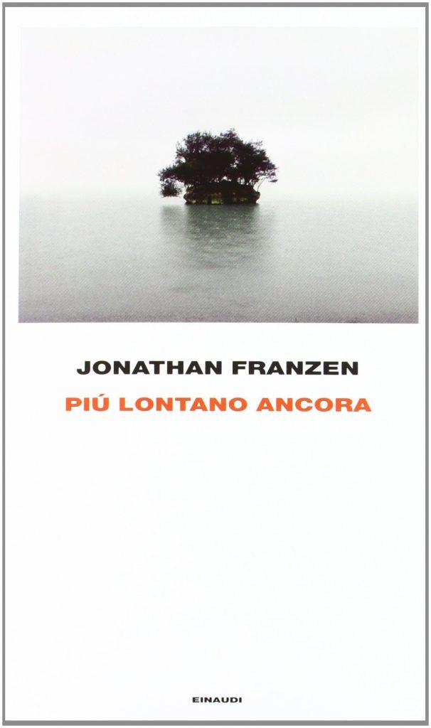 Più Lontano Ancora, Jonathan Franzen