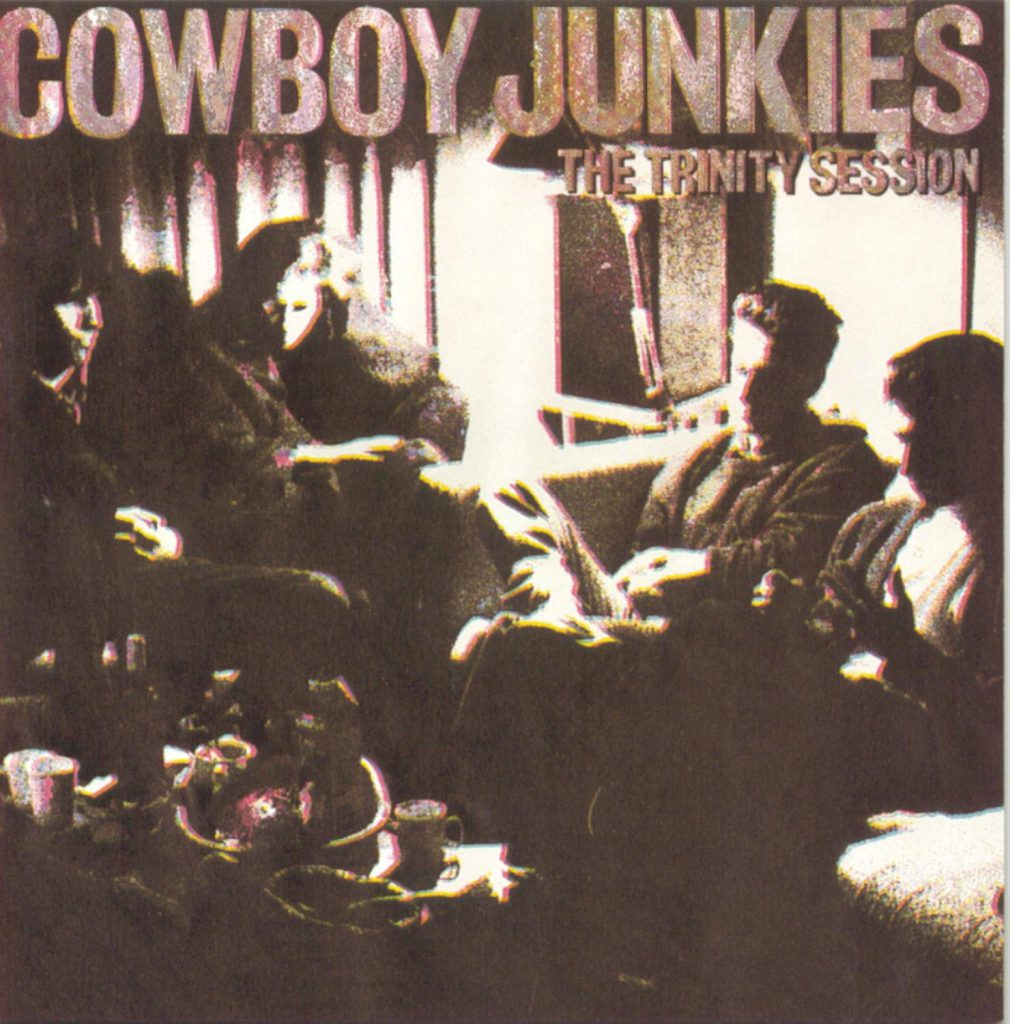 The Trinity Session, Cowboy Junkies